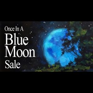 💙🌙Blue Moon Sale 🌙 One weekend Only!!!